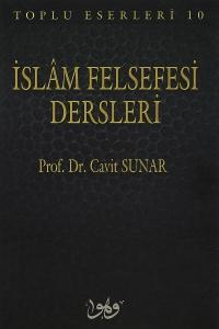İslam Felsefesi Dersleri - Prof. Dr. Cavit Sunar