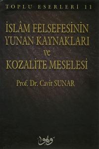 İslam Felsefesinin Yunan Kaynakları ve Kozalite Meselesi - Prof. Dr. Cavit Sunar