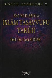 Ana Hatlarıyla İslam Tasavvuf Tarihi - Prof. Dr. Cavit Sunar