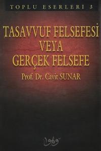 Tasavvuf Felsefesi veya Gerçek Felsefe - Prof. Dr. Cavit Sunar