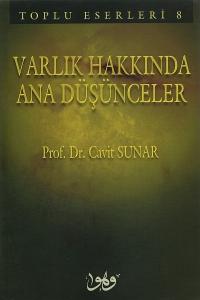 Varlık Hakkında Ana Düşünceler - Prof. Dr. Cavit Sunar