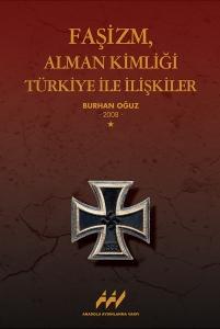 Faşizm Alman Kimliği Türkiye İle İlişkiler – Burhan Oğuz