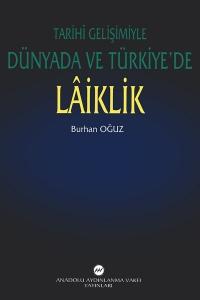 Tarihi Gelişimiyle Dünyada ve Türkiye'de Lâiklik