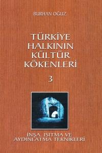 Türkiye Halkının Kültür Kökenleri - Burhan Oğuz