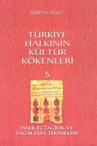Türkiye Halkının Kültür Kökenleri 5 – Burhan Oğuz